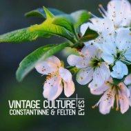 Vintage Culture, Constantinne & Felten  - Eyes (KVSH Remix)