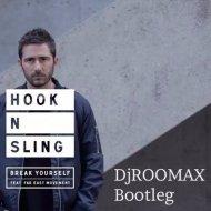 Hook N Sling & Far East Movement - Break Yourself (Roomax Bootleg)