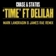 Chase & Status feat. Delilah - Time (Mark Landragin & James Rae Remix) (Mark Landragin & James Rae Remix)