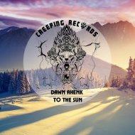 Dawn Ahenk  - To The Sun (Original Mix)