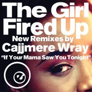 The Girl  - Fired Up (feat. The Girl) (Cajjmere Wray 2K16 Club Remix)