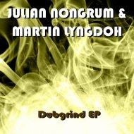 Julian Nongrum & Martin Lyngdoh - Dubgrind  (Original Mix)