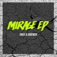 SNEK & Jarem2k - Mirage (Original)