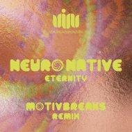 Neuro Native - Eternity (Future Breaks Edit)