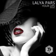 Lalya Pars - Your Lips (Vocal Mix)