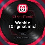 DJ Krilf (Temi4) - Wobble (Original mix)