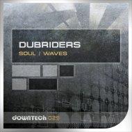 Dubriders - Soul (Radio Mix)