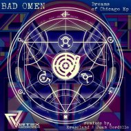 Bad Omen  - Dreams Of Chicago (Juan Gordillo Remix)