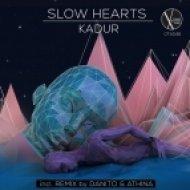 Slow Hearts - Kadur (Original Mix)