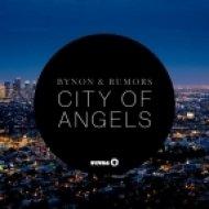 BYNON & RUMORS - City Of Angels (Original Mix)
