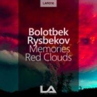 Bolotbek Rysbekov - Red Clouds (Original Mix)