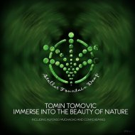 Tomin Tomovic - Immerse Into the Beauty of Nature (Original Mix)