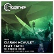 Ciaran Mcauley Feat. Faith - I\'m Coming Home (Mhammed El Alami Remix)