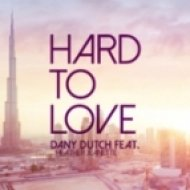 Dany Dutch Ft. Heather Jeanette - Hard To Love (Original Mix)