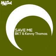 BKT  &  Kenny Thomas  - Save Me (StonedDogs Remix)
