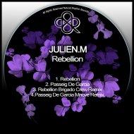 Julien.M  - Rebellion (Brigado Crew Remix)
