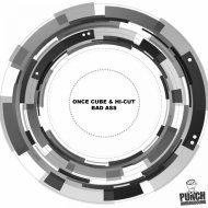 Once Cube & Hi-Cut - Bad Ass  (Original Mix)