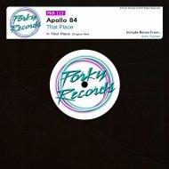 Apollo 84 - That Place (Original Mix)
