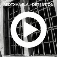 Redtxanela - Detention  (Original Mix)