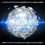 Nevy - Come Closer (Extended Mix)