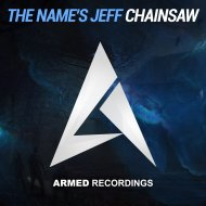 The Name\'s JEFF - Chainsaw (Original Mix)