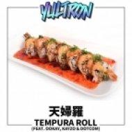 YULTRON x Ookay x Kayzo x Dotcom - Tempura Roll (Original mix)