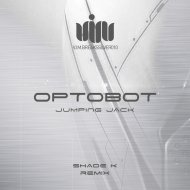 Optobot & Shade K - Jumping Jack (Shade K Remix)