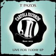 T Pazos - Live For Today  (Original Mix)