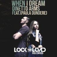 DINETTO ARMS & Paula Dundere - When I Dream (feat. Paula Dundere) (Original Mix)