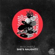 M15chiefz - She\'s Naughty  (Original Mix)