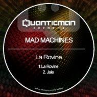 Mad Machines - La Rovine  (Original Mix)