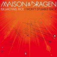 Maison & Dragen feat. Michael Rice - I Won\'t Stumble Back (Extended Version)