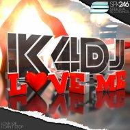 K4DJ - Love Me (Original Mix)