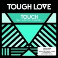 Tough Love feat. Arlissa - Touch (Tough Love VIP Mix)
