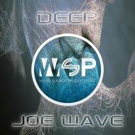 Joe Wave - Deep  (Original Mix)