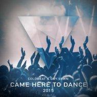 Coldbeat  &  Guy Vawn  - Came Here To Dance (Dreadfall Remix)