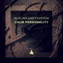 BlackPlanetSystem - Calm Personality (Original mix)