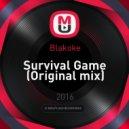 Blakoke - Survival Game (Original mix)
