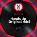 Blakoke - Hands Up (Original mix)