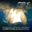 Disfunktion & Husman feat. Chris Arnott - Everything Is Beautiful (Original Mix)