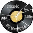 Dj TanDem - Music for Life (vol.106)