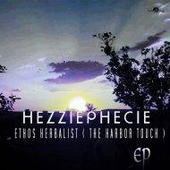 HezziePhecie - Ethos Herbalist (The Harbor Touch)