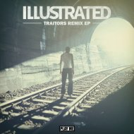 Illustrated  - Traitors (Valiant X The Fitter Mood Remix)