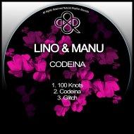 Lino & Manu - 100 Knots (Original Mix)
