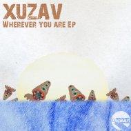 Xuzav - Wherever You Are (Orignal Mix)