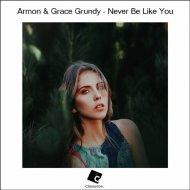 Armon & Grace Grundy - Never Be Like You (Original Mix)