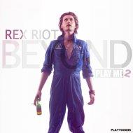 Rex Riot - New (Original Mix)