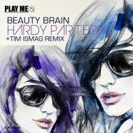 Beauty Brain  - Hardy Parters (Tim Ismag Remix)