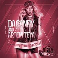 Da Candy  &  Artem Teya  - It\'s Time To Rock It (Viceboy Remix)