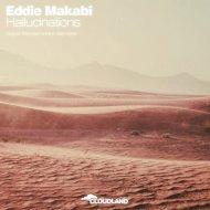 Eddie Makabi - Hallucinations (Original Mix)